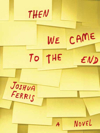 Image of cover of Then We Came to the End